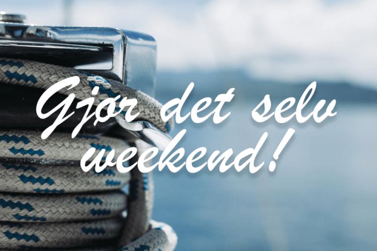 «Gjør det selv» weekend!